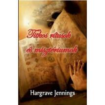Hargrave Jennings Titkos rítusok és misztériumok