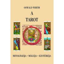 Oswald Wirth A tarot – Mitológiája, mágiája, ezotériája