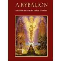 A Kybalion A három beavatott titkos tanítása