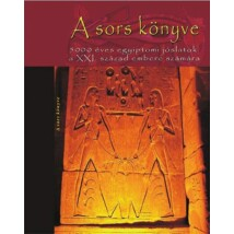 A sors könyve - 5000 éves egyiptomi jóslatok a XXI. század embere számára