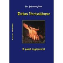 Dr. Johannes Faust titkos varázskönyve A pokol leigázásáról