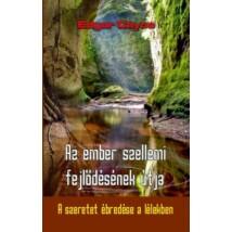 Edgar Cayce Az ember szellemi fejlődésének útja