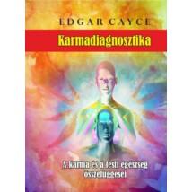 Edgar Cayce Karmadiagnosztika - A karma és a testi egészség összefüggései