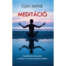 Elias Axmar Meditáció - Meditációs útmutató a békés és stresszmentes élethez