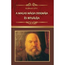 Eliphas Lévi A magas mágia dogmája és rituáléja