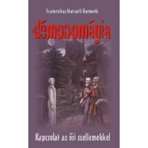 Fraternitas Mercurii Hermetis Démonomágia – Kapcsolat az ősi szellemekkel