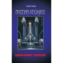 Guido Huber  Akasha-krónika – Egyetemes emlékezet – Kozmikus tudat