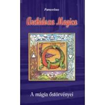 Paracelsus Archidoxa Magica – A mágia őstörvényei