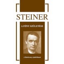 Rudolf Steiner A fény születése – A Karácsony szimbólumai