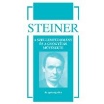 Rudolf Steiner A szellemtudomány és a gyógyítás művészete