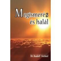 Rudolf Steiner Megismerés és halál