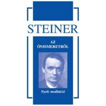 Rudolf Steiner Az önismeretről – Nyolc meditáció
