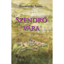 Borovszky Samu Szendrő vára