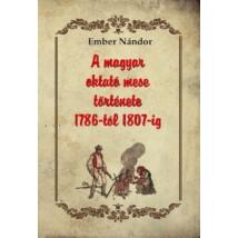 Ember Nándor  A magyar oktató mese története  1786-tól 1807-ig