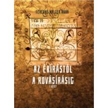 Fehérné Walter Anna Az ékírástól a rovásírásig I. kötet