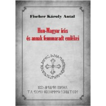 Fischer Károly Antal Hun-Magyar írás és annak fennmaradt emlékei