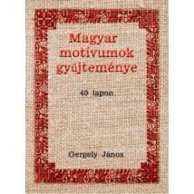 Gergely János Magyar motívumok gyűjteménye 40 lapon