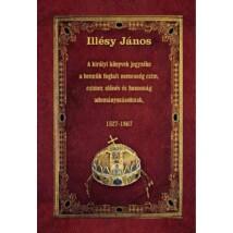 Illésy János A királyi könyvek jegyzéke a bennük foglalt nemesség czim, czimer,  előnév és honosság adományozásoknak, 1527-1867