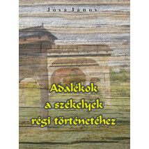 Jósa János Adalékok a székelyek régi történetéhez