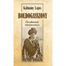 Kálmány Lajos  BOLDOGASSZONY Ősvallásunk istenasszonya