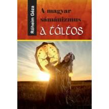Róheim Géza  A magyar sámánizmus - A táltos