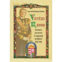tisza-beői Hellebronth Kálmán: Vitézi Rend története, szervezete és tagjainak névkönyve 1920-1941