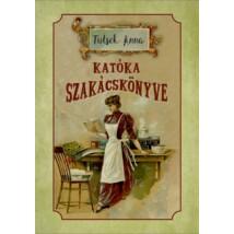 Tutsek Anna Katóka szakácskönyve