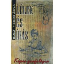 Bánáti Fischer Árpád  Lélek és írás – Képes grafológia