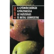 Dr. Arany György A gyümölcskúrák gyógyhatása az egészséges és beteg szervezetre