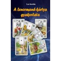 Leo Scorbin  A Lenormand-kártya gyakorlata