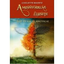 Liselotte Baertz  A mennyország üzenete Élet és halál angyalai