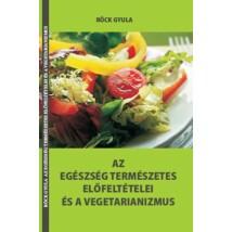 Röck Gyula Az egészség természetes előfeltételei és a vegetarianizmus