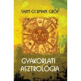 Saint-Germain gróf Gyakorlati asztrológia