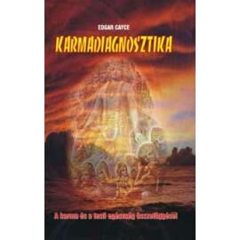 Edgar Cayce Karmadiagnosztika – A karma és a testi egészség összefüggései