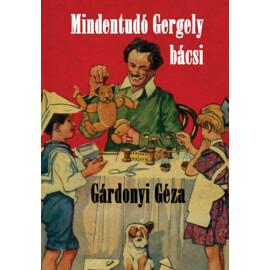 Gárdonyi Géza Mindentudó Gergely bácsi