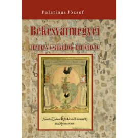 Palatinus József Békésvármegyei nemes családok története