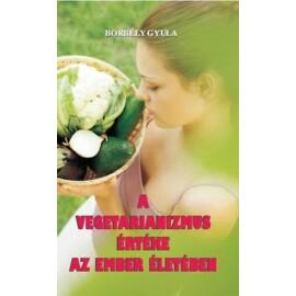 Borbély Gyula A vegetarianizmus értéke az ember életében