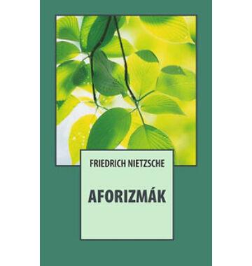 Friedrich Nietzsche Aforizmák