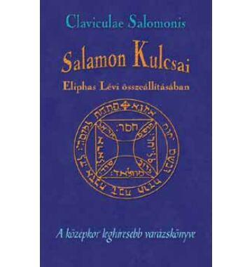 Claviculae Salomonis Salamon Kulcsai Eliphas Lévi összeállításában