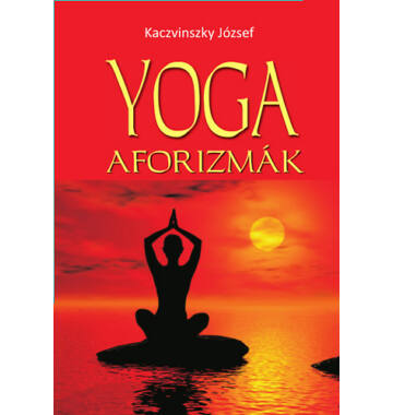 Kaczvinszky József Yoga aforizmák
