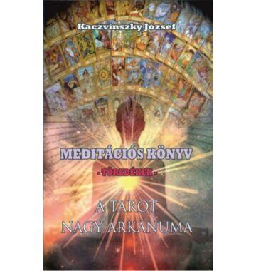 Kaczvinszky József Meditációs könyv - Töredékek - A Tarot nagy arkánuma