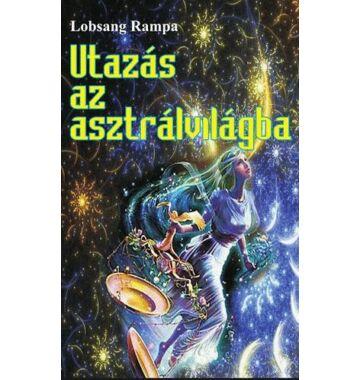 Lobsang Rampa Utazás az asztrálvilágba