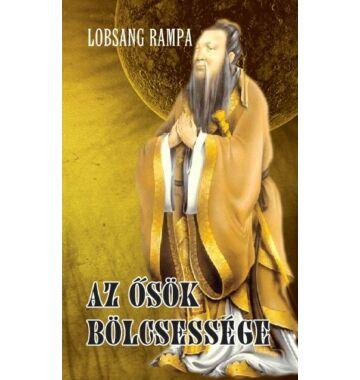 Lobsang Rampa Az ősök bölcsessége
