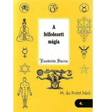 M. du Potet báró A felfedezett mágia – Esoteria Sacra 4.