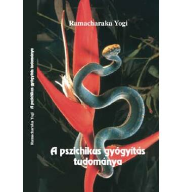Ramacharaka Yogi A pszichikus gyógyítás tudománya