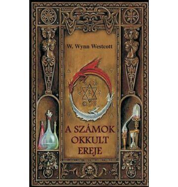 W. Wynn Westcott A számok okkult ereje