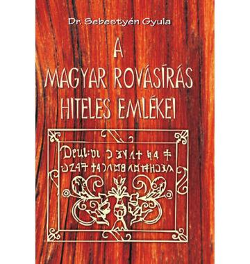 dr. Sebestyén Gyula A magyar rovásírás hiteles emlékei