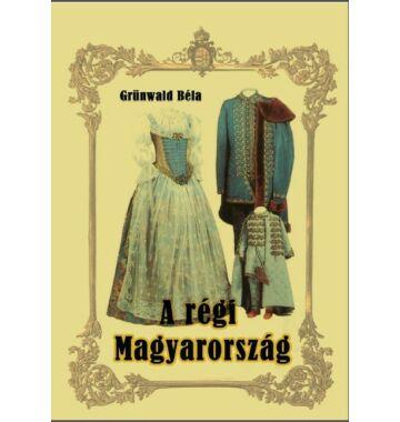 Grünwald Béla A régi Magyarország