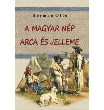 Herman Ottó A magyar nép arca és jelleme