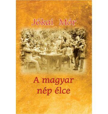 Jókai Mór A magyar nép élce